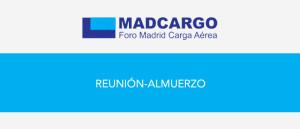 REUNIÓN ALMUERZO MADCARGO @ Hotel VillaMadrid