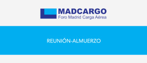 REUNIÓN ALMUERZO MADCARGO @ HOTEL VILLADEMADRID